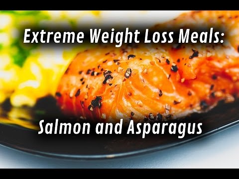 Extreme Weight Loss Meals - Salmon and Asparagus