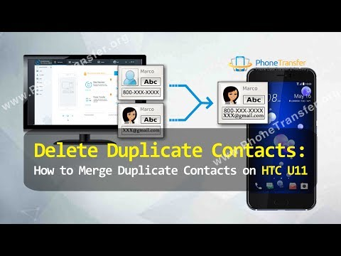 Delete Duplicate Contacts - How to Merge Duplicate Contacts on HTC U11