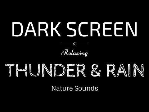Xxx Mp4 THUNDER And RAIN Sounds For Sleeping BLACK SCREEN Sleep And Relaxation Dark Screen Nature Sounds 3gp Sex