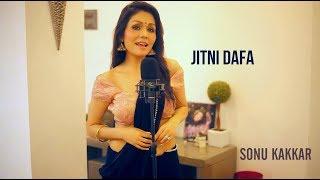 Jitni Dafa  - Sonu Kakkar