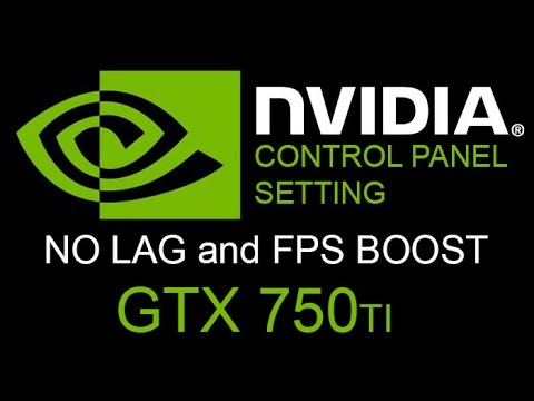 NVIDIA Control Panel Setting - No Lag and FPS Boost (GTX 750TI)
