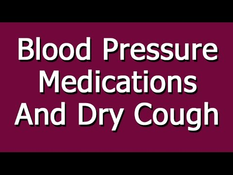 Blood Pressure Medications And Dry Cough