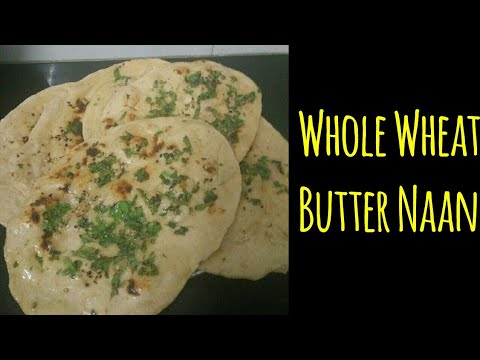Whole Wheat Butter Naan on Tawa - without yeast