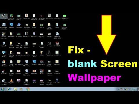 Fix- blank screen wallpaper in window 7,8,8.1,10,vista
