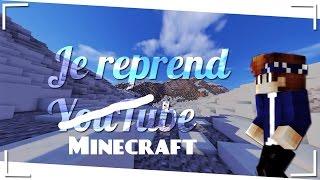 Je reprend minecraft