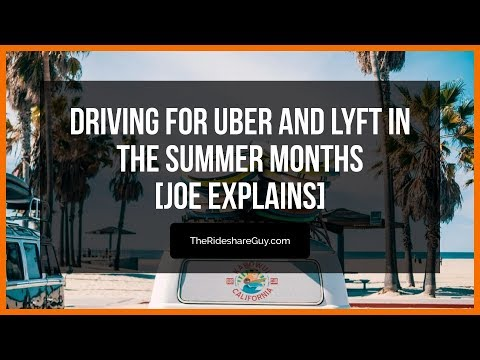 Driving for Uber and Lyft in the Summer Months [Joe Explains]