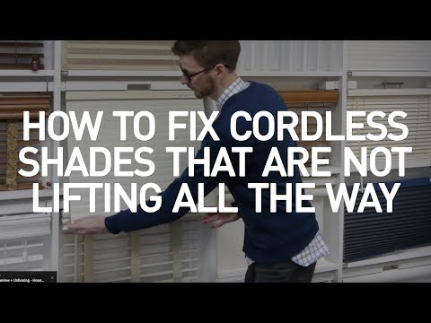 How To Fix Cordless Shades That Will Not Lift