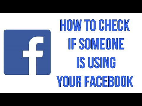 How To Check If Someone Is Using Your Facebook