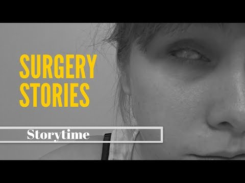My Surgery Stories - Storytime!
