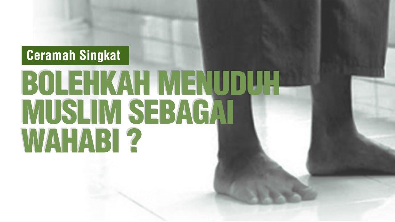 Ceramah Singkat: Bolehkah Menuduh Muslim Sebagai Wahabi - Ustadz Ahmad Zainuddin Al-Banjary