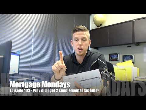 Why did I receive 2 supplemental tax bills? | Mortgage Mondays #103