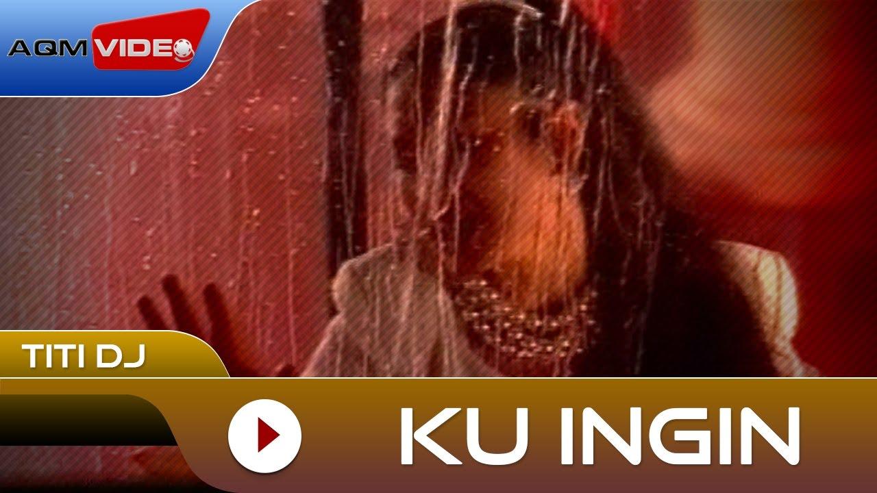 Download Titi DJ - Ku Ingin | Official Video MP3 Gratis