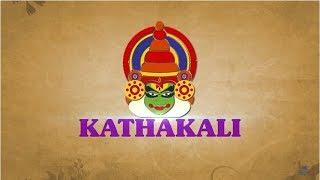 Indian Classical Dance Series   Part 5 : Kathakali