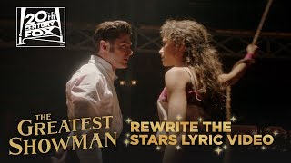 The Greatest Showman Rewrite The Stars Lyric Video Fox Family Entertainment Mp3
