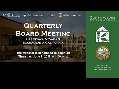 CSLB Quarterly Board Meeting June 7, 2017 - Day 1