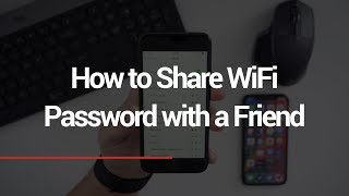 How to Share WiFi Password with a Friend