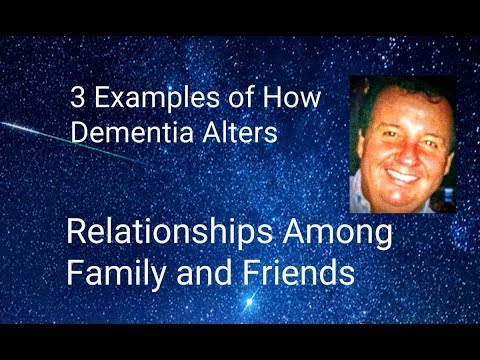 3 Examples of How Dementia Alters Relationships Among Family and Friends Health Podcast Advocate