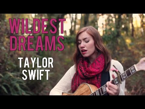 Wildest Dreams- Taylor Swift (cover)