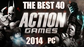 The Best 40 Action games 2014 pc