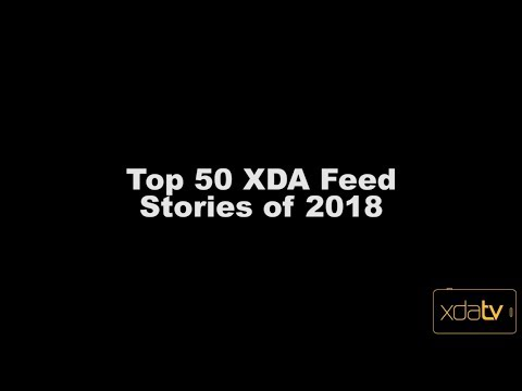 2018 Recap Of The Best Top 50 Android Apps Featured On The  XDA Feed