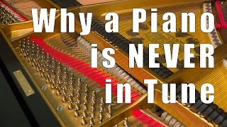 Why a Piano is Never in Tune