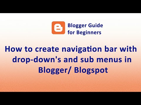 How to create navigation bar with drop-down's and sub menus in Blogger/ Blogspot