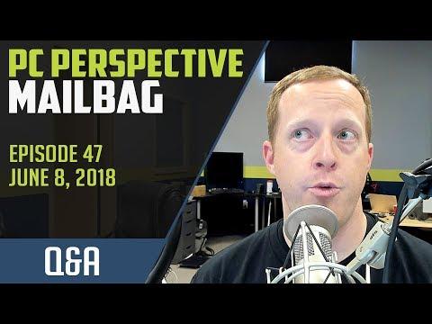 PCPer Mailbag #47 - 6/8/2018