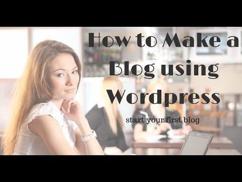 How to Make a Blog - using Wordpress