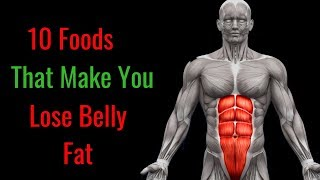 Top 10 Foods That Help Lose Belly Fat - Healthy Diet Nutrition, Weight Loss Tips