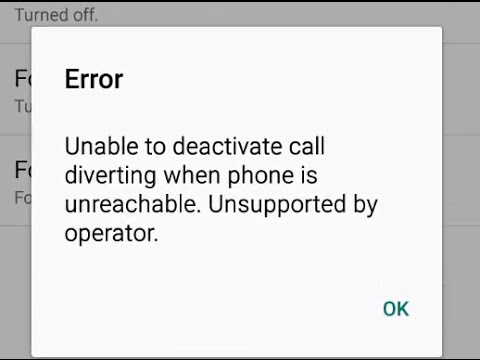 Error: Unable to deactivate call diverting when phone is unreachable. Unsupported by operator