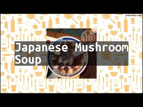 Recipe Japanese Mushroom Soup