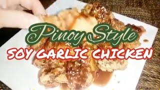 Pinasarap na Manok, Pinoy Style Soy Garlic Chicken