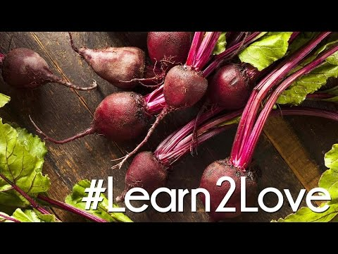#Learn2Love | Beets 3 Delicious Ways
