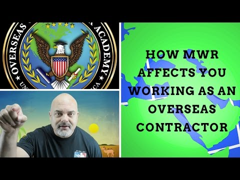 MWR & how it affects you as an overseas contractor!