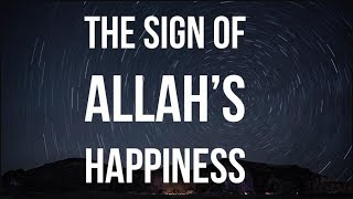 The Signs Of  Allah's Happiness