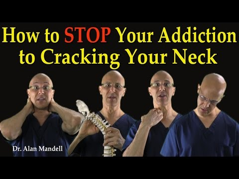 How To STOP Your Addiction To Cracking Your Neck - Dr Mandell