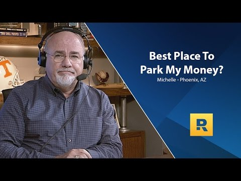 Where Is The Best Place To Park My Money?