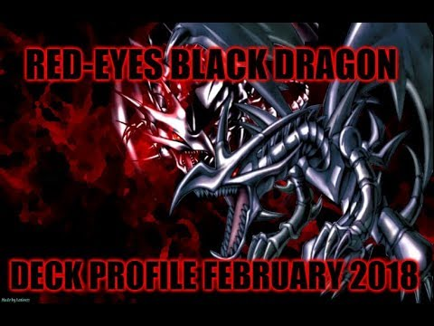 BEST! RED-EYES BLACK DRAGON DECK PROFILE (FEBRUARY 2018) YUGIOH!