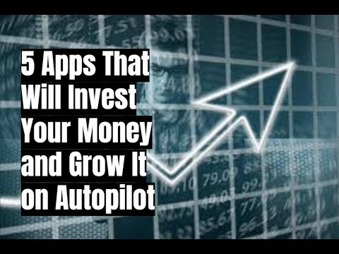 5 Apps That Will Invest Your Money and Grow It on Autopilot