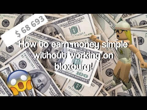 How to earn money simple without working on bloxburg!