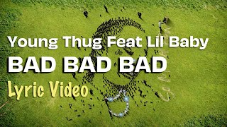 Young Thug - Bad Bad Bad feat Lil Baby (LYRICS)   So Much Fun