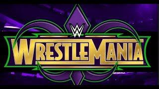 MAJOR WrestleMania 34 WWE MATCH CARD CHANGE! Full Backstage Details
