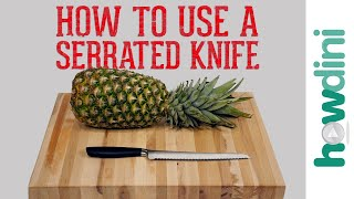 Knife Skills: How to Use a Serrated Knife