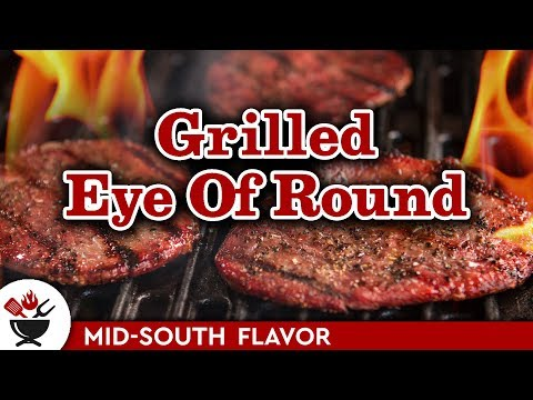 How To Grill Eye Of Round Steak Thin