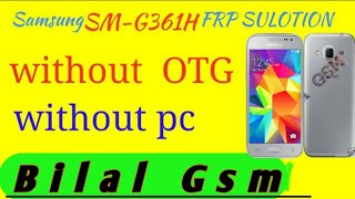 SAMSUNG SM-G361H FRP BYPASS SULOTION (WITHOUT PC WITHOUT