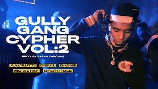 GULLY GANG CYPHER VOL. 2 - DIVINE | Aavrutti | D'Evil | Karan Kanchan | MC Altaf | Shah Rule