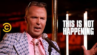 Doug Stanhope - Be Careful What You Wish For - This Is Not Happening - Uncensored