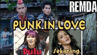PUNK IN LOVE  [ Dulu sekarang ]