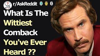 What Is The BEST Comeback You've Ever Heard ?? (r/AskReddit)