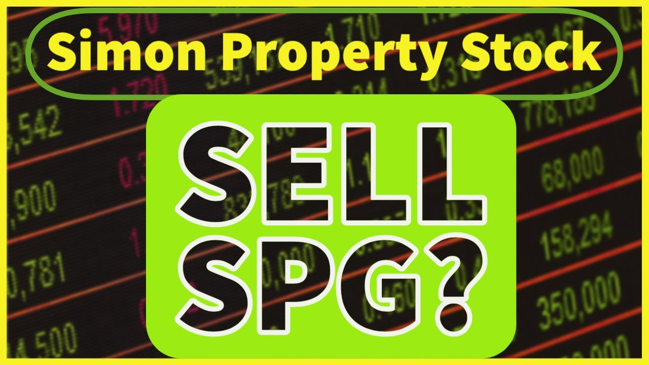 Simon Property Group (SPG) Stock - Time To Sell SPG After 115% Rise??